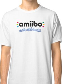 Amiibo - Gotta Catch 'em All Classic T-Shirt