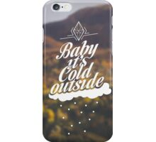 Baby It's Cold Outside iPhone Case/Skin
