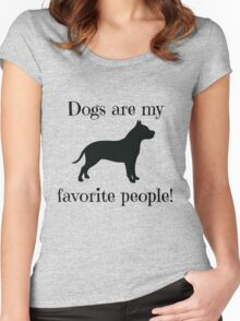 Dogs are my favorite people! Women's Fitted Scoop T-Shirt