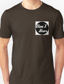 Don't Fear Unisex T-Shirt