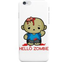 Hello Zombie iPhone Case/Skin
