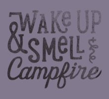 wake up & smell the campfire Kids Clothes