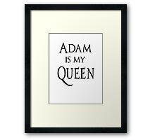 Adam is my Queen Framed Print