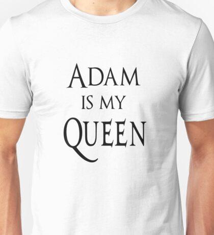 Adam is my Queen Unisex T-Shirt