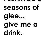 I survived 6 seasons of glee by Beatlemily