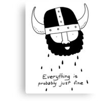 Everything is probably just fine Viking Canvas Print