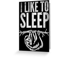 I Like To Sleep Greeting Card