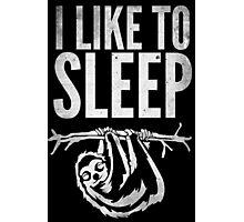 I Like To Sleep Photographic Print