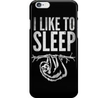 I Like To Sleep iPhone Case/Skin