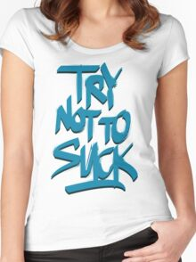 Try Not To Suck Women's Fitted Scoop T-Shirt
