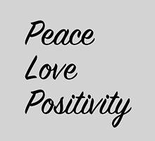 Peace Love Positivity by deys