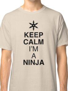 Keep Calm NINJA Classic T-Shirt