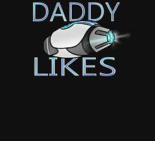 Lazer Team - Daddy Likes Unisex T-Shirt