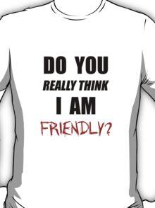 DayZ: Do you really think I am friendly? - Black Ink  T-Shirt