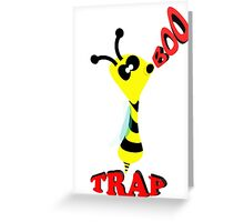 boobee trap Greeting Card