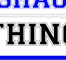 It's a YASHAUNA thing, you wouldn't understand !! Sticker