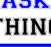 It's a YASKA thing, you wouldn't understand !! Sticker