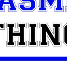 It's a YASMIL thing, you wouldn't understand !! Sticker