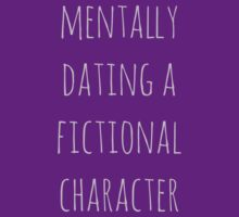 mentally dating a fictional character by FandomizedRose