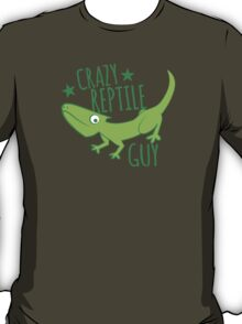 Crazy reptile Guy T-Shirt