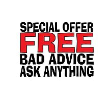 Special offer, FREE bad advice, ask anything by Bramble43
