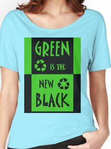 Green is the New Black Women's Relaxed Fit T-Shirt