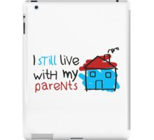I still live with my parents iPad Case/Skin