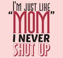 I'm just like mom. I never shut up One Piece - Long Sleeve