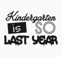 Kindergarten is so last year One Piece - Long Sleeve