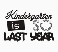 Kindergarten is so last year Kids Clothes