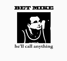 he'll call anything Unisex T-Shirt