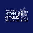 I know the lyrics to Frozen by Rhana Griffin