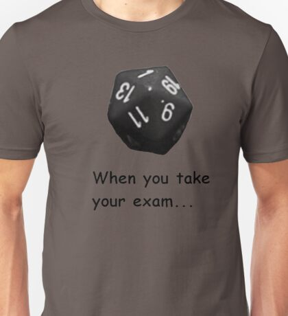 When... - Dice Unisex T-Shirt