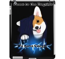 Come to the Dogside we have Corgis! iPad Case/Skin
