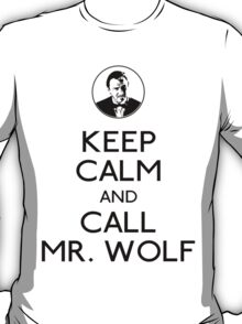 Call mr wolf T-Shirt