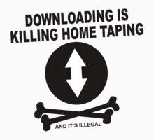 Downloading is killing home taping by Matt Simner