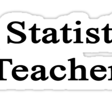 #1 Statistics Teacher  Sticker