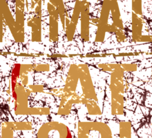 save the animals, EAT PEOPLE (3) Sticker