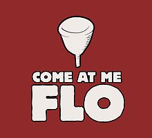 Come at me FLO by Boogiemonst
