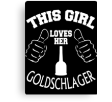 This Girl Loves Her GOLDSCHLAGER Canvas Print
