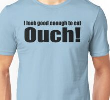 Good Enough To Eat (B) Unisex T-Shirt