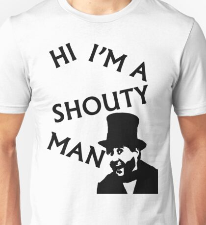 Shouty Man Unisex T-Shirt