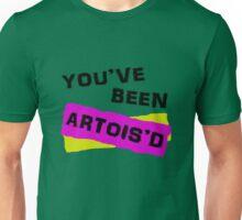 You've Been Artois'd Unisex T-Shirt