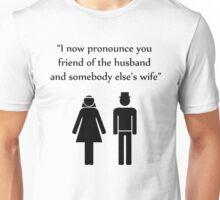 I Now Pronounce You Unisex T-Shirt