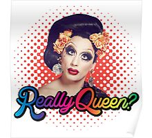 Really Queen? Poster
