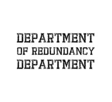 Department Of Redundancy Photographic Print