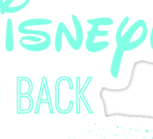 I Love You to Disneyland and Back Sticker
