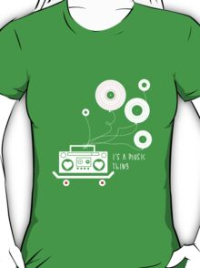 It's a music thing T-Shirt
