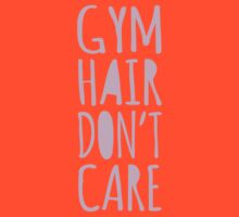 Gym Hair Don't Care Funny Workout Tee Tank Top by flippinsg
