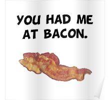 Had Me At Bacon Poster